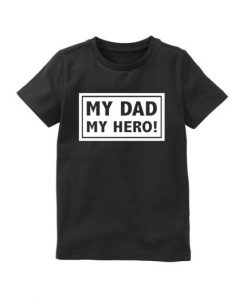 Shirt my dad my hero