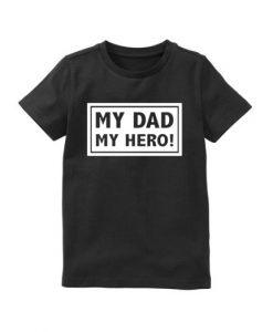Shirt my dad my hero